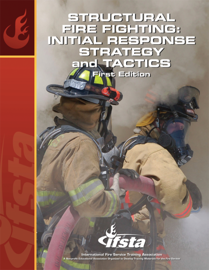 Structural Fire Fighting: Initial Response Strategy and Tactics, 1st Edition