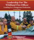 Leadership for the Wildland Fire Officer: Leading in a Dangerous Profession, 2nd edition