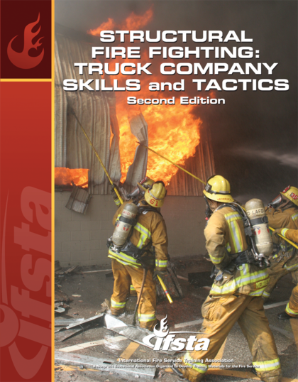 Structural Fire Fighting: Truck Company Skills and Tactics, 2nd Edition