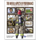 The Mental Aspects of Performance for Firefighters and Fire Officers (The M.A.P.), 2nd Edition