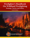 Firefighter's Handbook On Wildland Firefighting Strategy, Tactics and Safety, 4th Edition