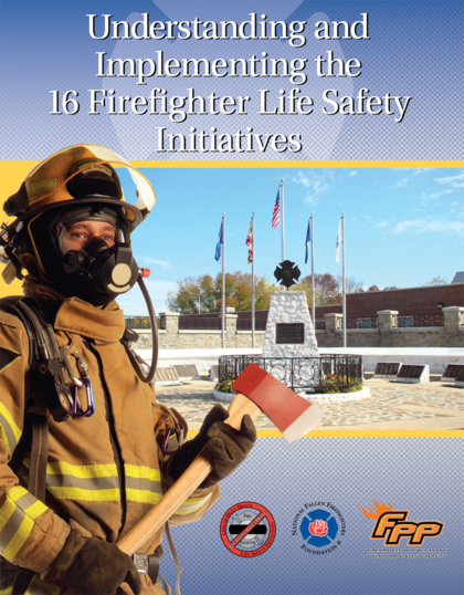 Understanding and Implementing the 16 Firefighter Life Safety Initiative, 1st Edition