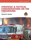 Strategic and Tactical Considerations on the Fireground, 3rd Edition