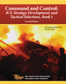Command and Control: ICS, Strategy Development, and Tactical Selections, Book 1, 2nd Edition
