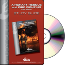 Aircraft Rescue and Fire Fighting, 5th Edition Study Guide CD Rom