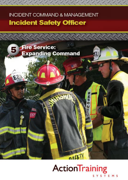 Incident Safety Officer-Fire Service: Expanding Command DVD #5