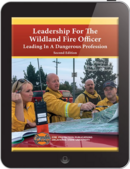 eBook Leadership for the Willdland Fire Officer: Leading in a Dangerous Profession, 2nd edition